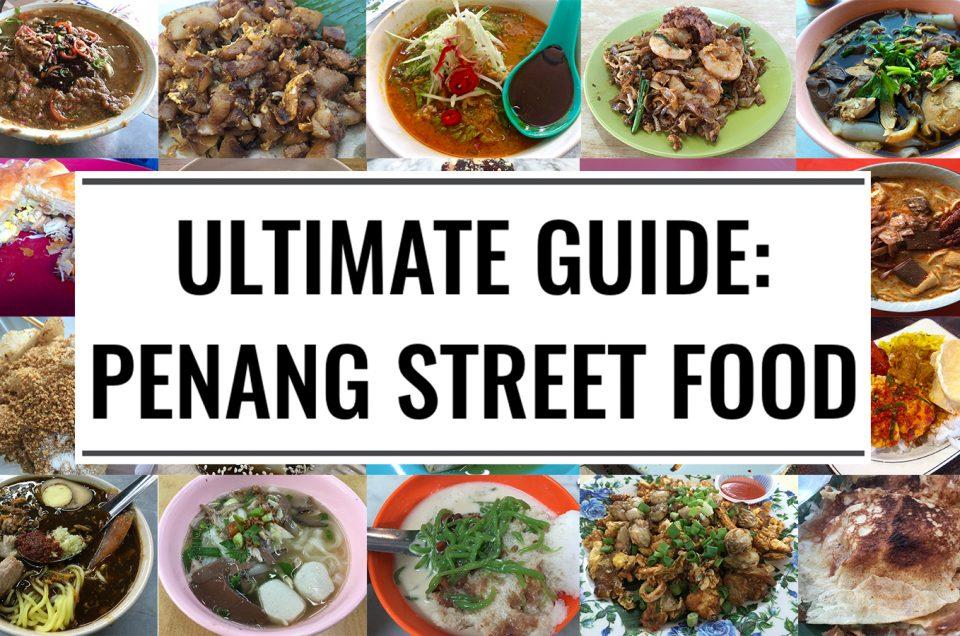Penang: 6 Món Ăn Đường Phố Không Thể Bỏ Qua