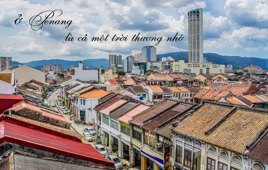 Du Lịch Malaysia 4 Ngày Ở Penang Là Cả Một Trời Thương Nhớ