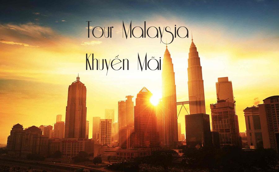 Săn vé Tour Malaysia Khuyến Mãi Đi Ngay Tháng 8