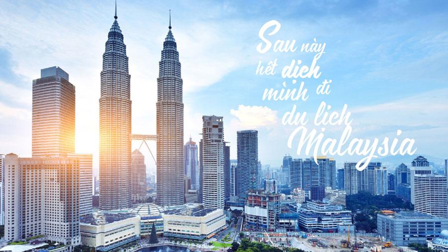 Hết dịch mình đi du lịch Malaysia